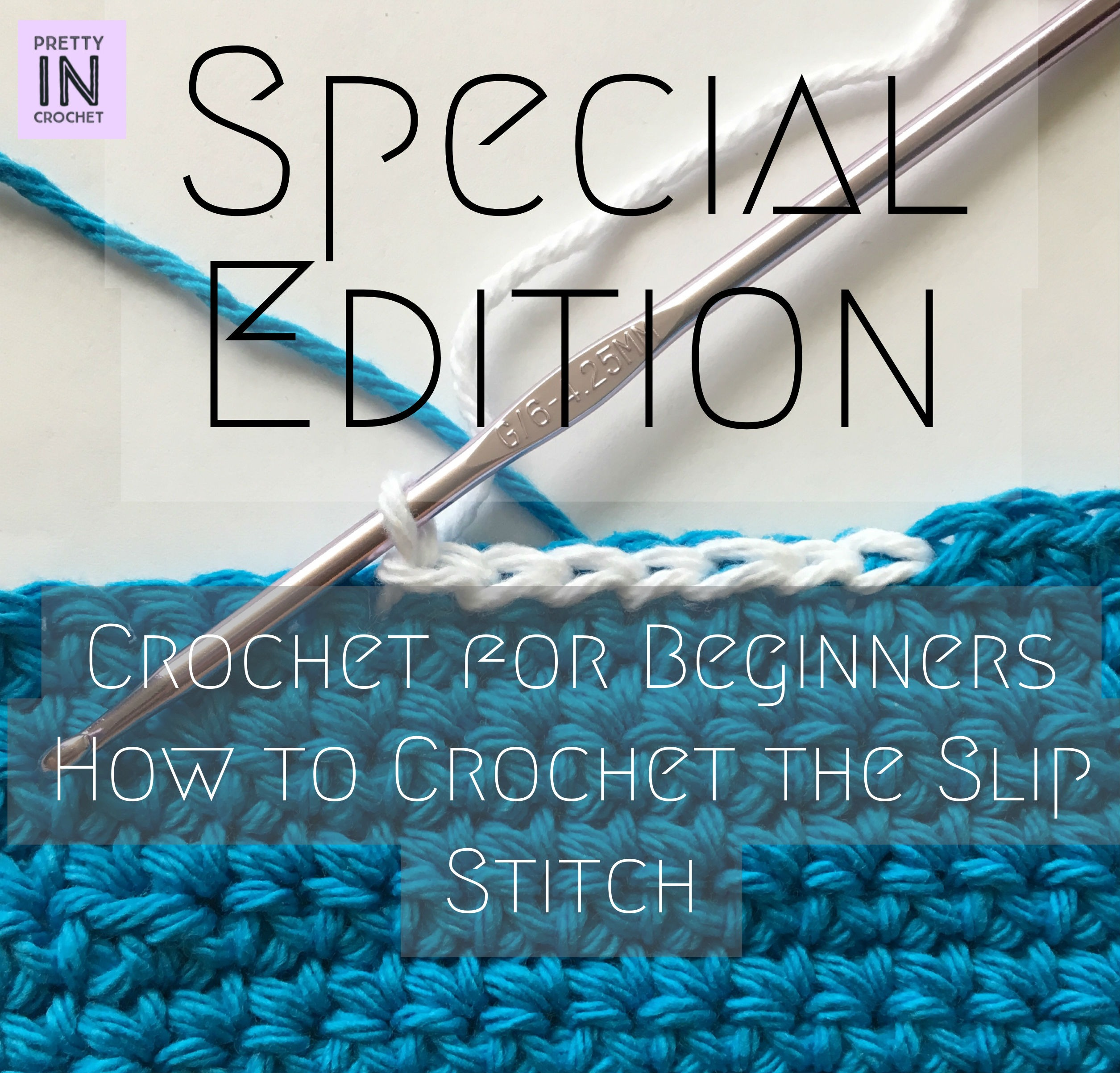 Special Edition: How to Crochet the Slip Stitch